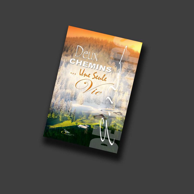 Roman Deux CHEMINS... Une Seule Vie de l'auteur Gilles Deschamps