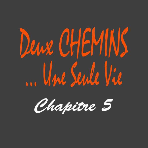 Roman Deux Chemins... Une Seule Vie Chapitre 5 du romancier Gilles Deschamps